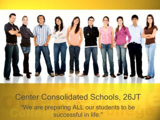 Center Consolidated Schools, 26JT