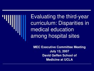 Evaluating the third-year curriculum: Disparities in medical education among hospital sites