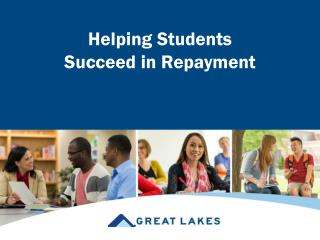 Helping Students                  Succeed in Repayment