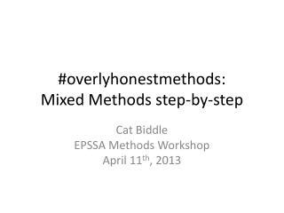 # overlyhonestmethods : Mixed Methods step-by-step