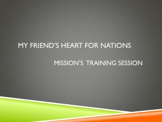 My  Friend's Heart for  Nations mission's  training session
