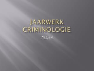 Jaarwerk Criminologie