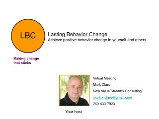 Lasting Behavior Change Achieve positive behavior change in yourself and others