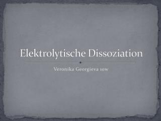 Elektrolytische Dissoziation
