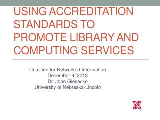 Using Accreditation Standards to Promote Library and Computing Services
