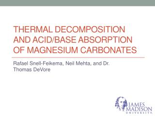 Thermal Decomposition AND ACID/BASE ABSORPTION of MAGNESIUM CARBONATES