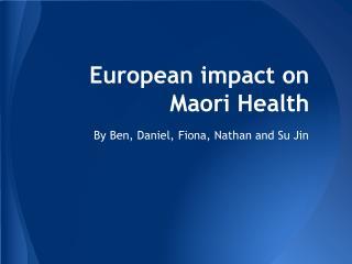European impact on Maori Health