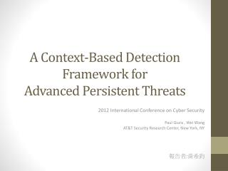 A Context-Based Detection Framework  for Advanced  Persistent Threats