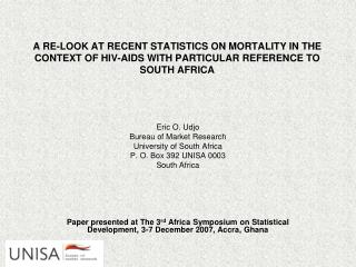 A RE-LOOK AT RECENT STATISTICS ON MORTALITY IN THE CONTEXT OF HIV-AIDS WITH PARTICULAR REFERENCE TO SOUTH AFRICA