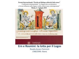 Ern  e  Rosmini : la lotta per il Logos Rosalia  Azzaro Pulvirenti CNR/CERIS- Roma