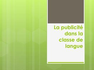 La publicit� dans la classe de langue