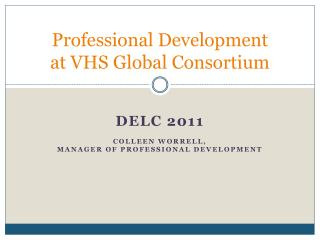 Professional Development  at VHS Global Consortium