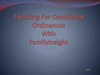 Checking For Completed Ordinances With FamilyInsight