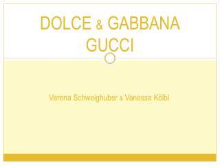 DOLCE  &  GABBANA GUCCI
