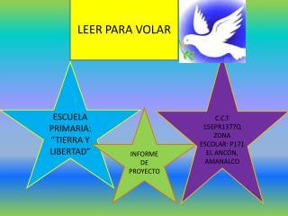 """ESCUELA PRIMARIA: """"TIERRA Y LIBERTAD"""""""