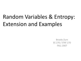 Random Variables  Entropy:  Extension and Examples