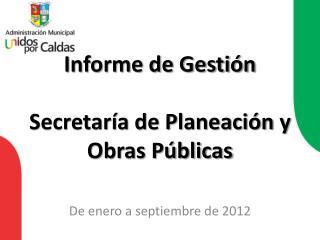 Informe de Gestión Secretaría de Planeación y Obras Públicas