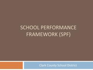 School Performance Framework (SPF)