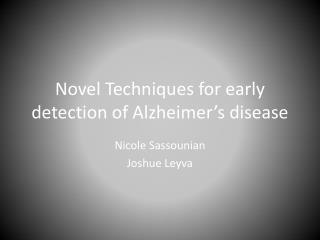Novel Techniques for early detection of Alzheimer's disease