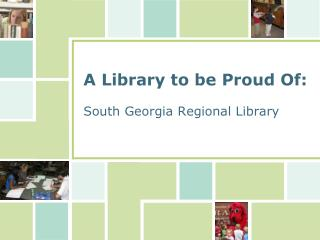 A Library to be Proud Of:  South Georgia Regional Library