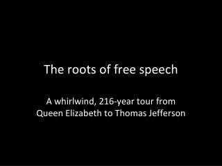 The roots of free speech