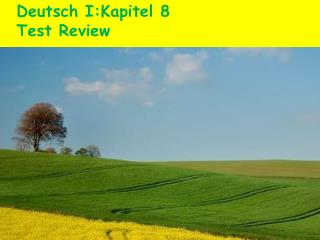 Deutsch I:Kapitel 8 Test Review