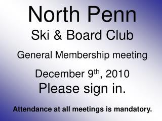 North Penn Ski & Board Club General  Membership meeting