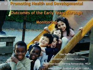 Promoting Health  and Developmental  O utcomes of the Early  Y ears  T hrough  M onitoring