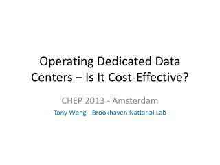 Operating Dedicated Data Centers � Is It Cost-Effective?