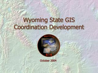 Wyoming State GIS Coordination Development