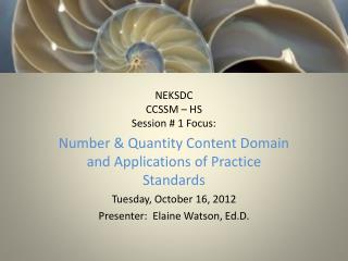 NEKSDC CCSSM – HS Session # 1 Focus:
