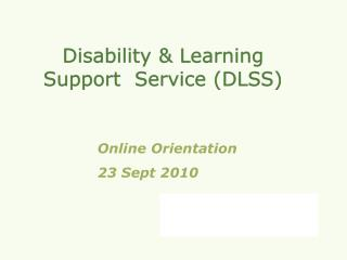 Disability & Learning Support  Service (DLSS)