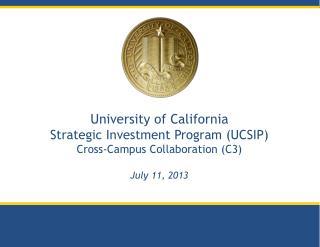 University of California Strategic Investment Program (UCSIP) Cross-Campus Collaboration (C3)