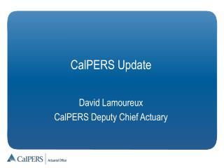 CalPERS Update