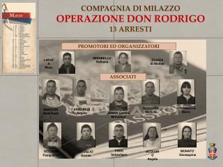 COMPAGNIA DI  MILAZZO OPERAZIONE DON RODRIGO 13 ARRESTI