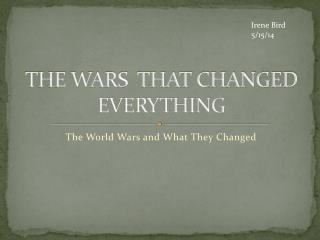 THE WARS  THAT CHANGED EVERYTHING