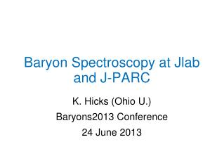 Baryon Spectroscopy at  Jlab  and J-PARC