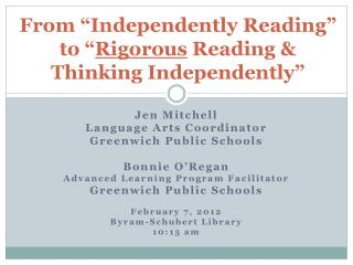 "From ""Independently Reading"" to "" Rigorous  Reading & Thinking Independently"""