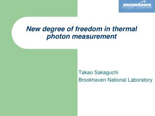New degree of freedom in thermal photon measurement