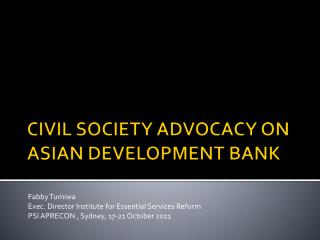 CIVIL SOCIETY ADVOCACY ON ASIAN DEVELOPMENT BANK
