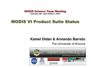MODIS Science Team Meeting Columbia, MD - April 29-May 1, 2014 MODIS VI Product Suite Status