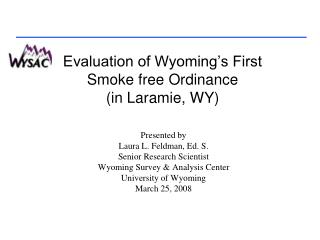 Evaluation of Wyoming s First   Smoke free Ordinance  in Laramie, WY