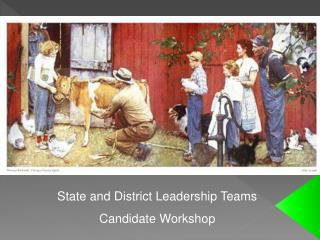 State and District Leadership Teams Candidate Workshop