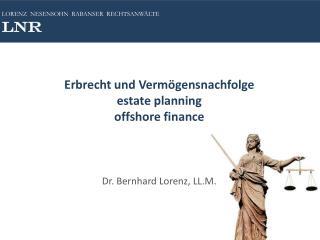 Erbrecht und Vermögensnachfolge estate planning offshore finance