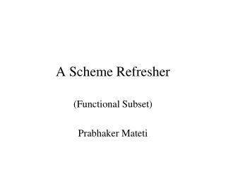 A Scheme Refresher