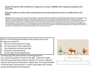 Which of the following best explains why energy cannot cycle through an ecosystem?