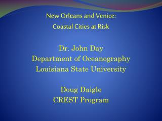 New Orleans and Venice:  Coastal Cities at Risk