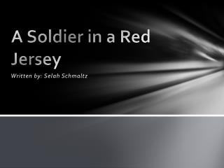 A Soldier in a Red Jersey