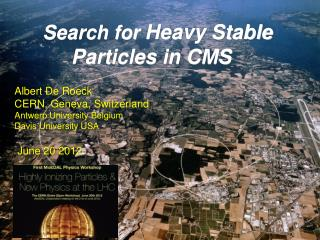 Search  for Heavy Stable              Particles in CMS