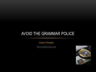 Avoid the Grammar Police